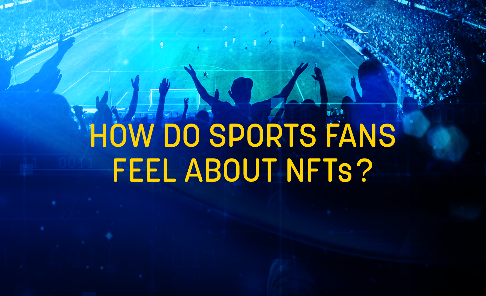 How Do Sports Fans Feel About NFTs?