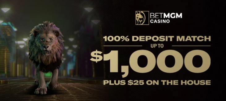 betmgm welcome offer: 100% up $1,000 + $25 NO-DEPOSIT bonus